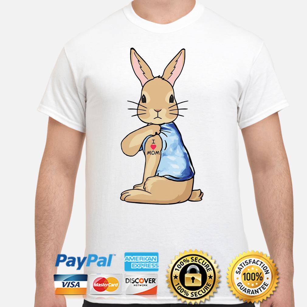 Tattoos Bunny I love mom shirt