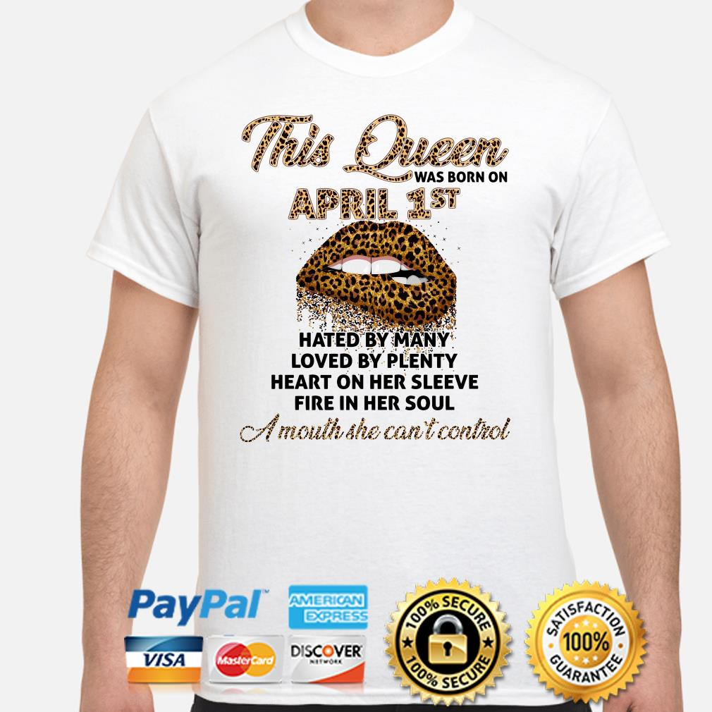 leopard Lip This Queen was born in April 1st hated by many loved by plenty shirt