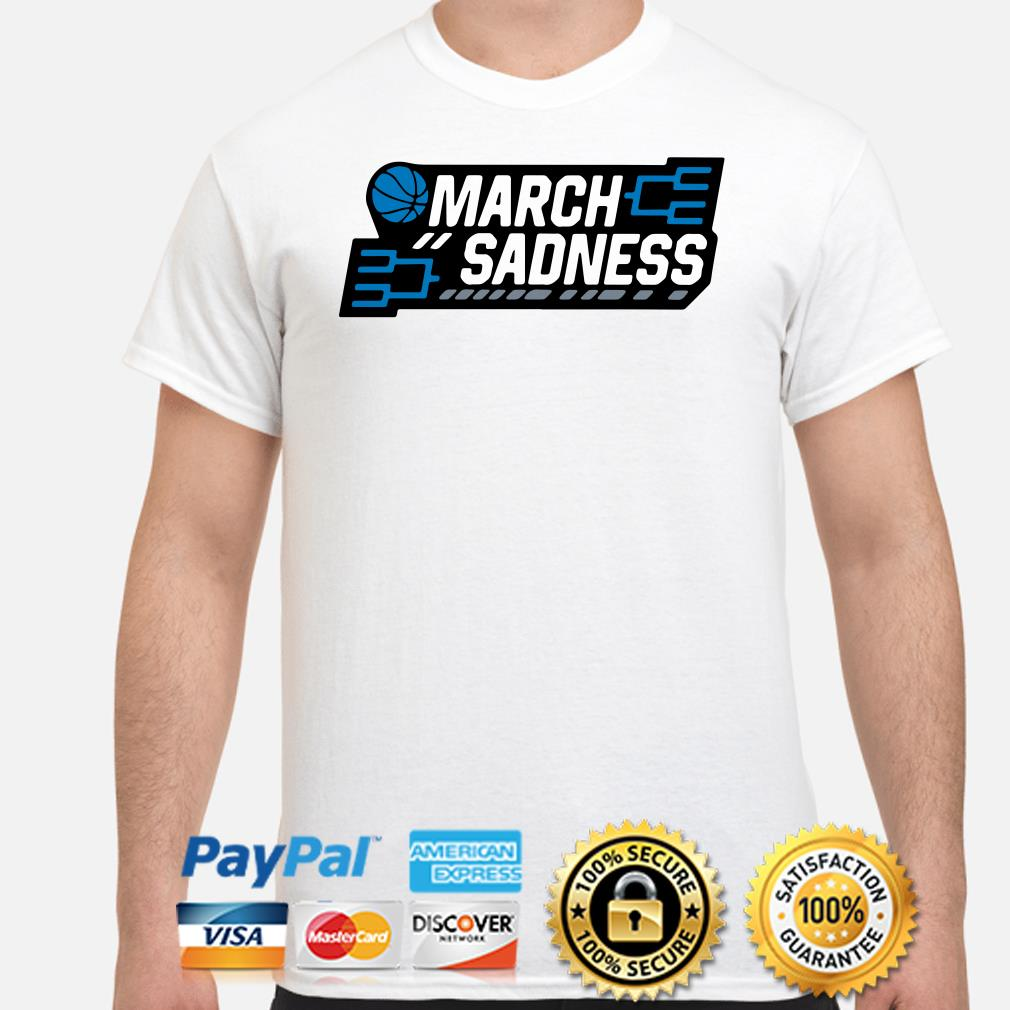 March Sadness shirt