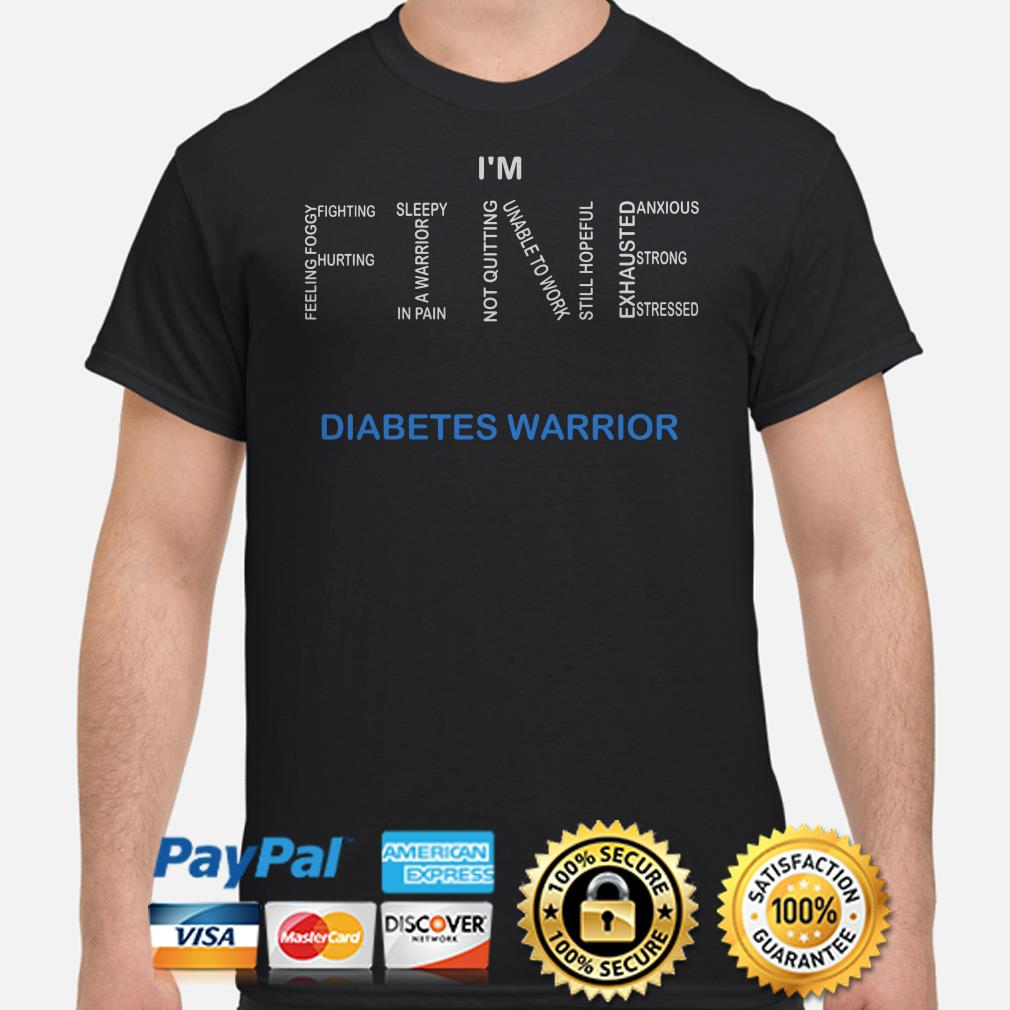 I'm fine Diabetes awareness shirt