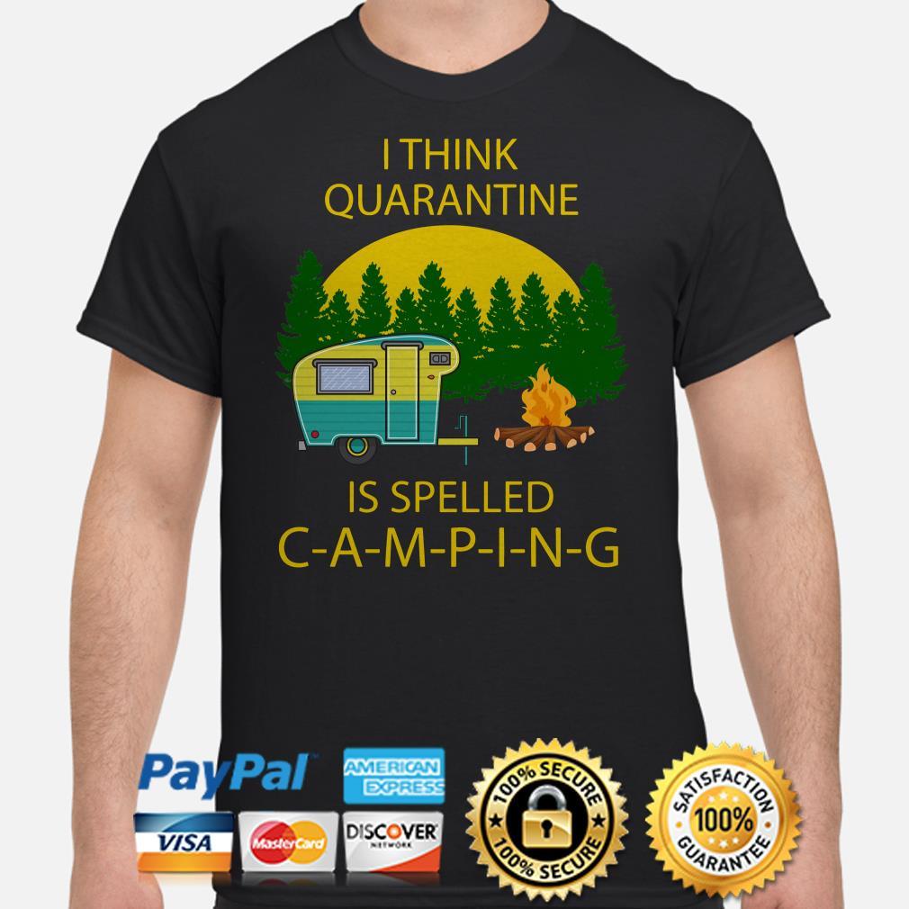 I think quarantine is spelled camping shirt