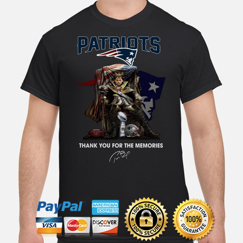 Patriots King Tom Brady thank you for the memories signature shirt