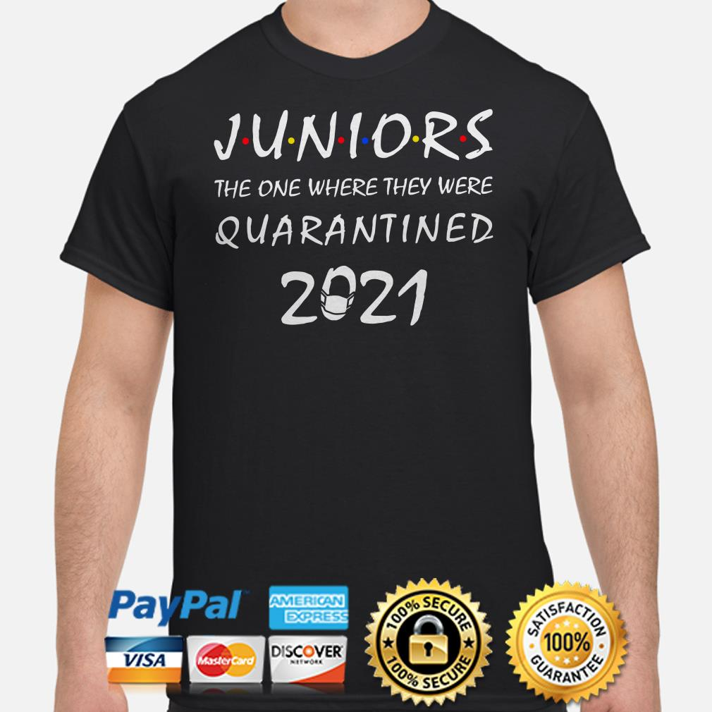 Juniors the one where they were quarantined 2021 shirt