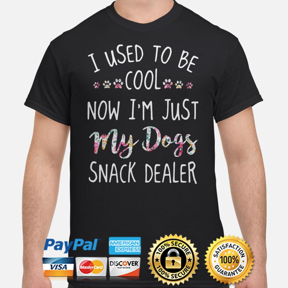 I used to be cool now I'm just my dogs snack dealer shirt