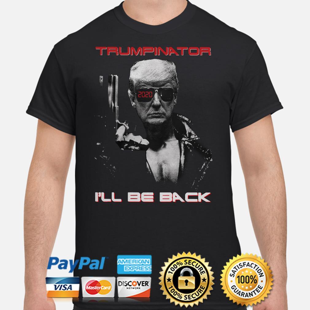 The Terminator Trumpinator I'll be back shirt
