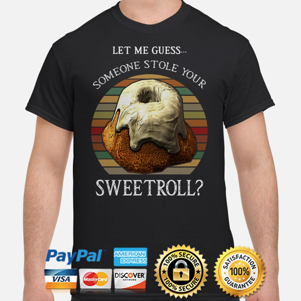 Let me guess someone stole your Sweetroll vintage shirt