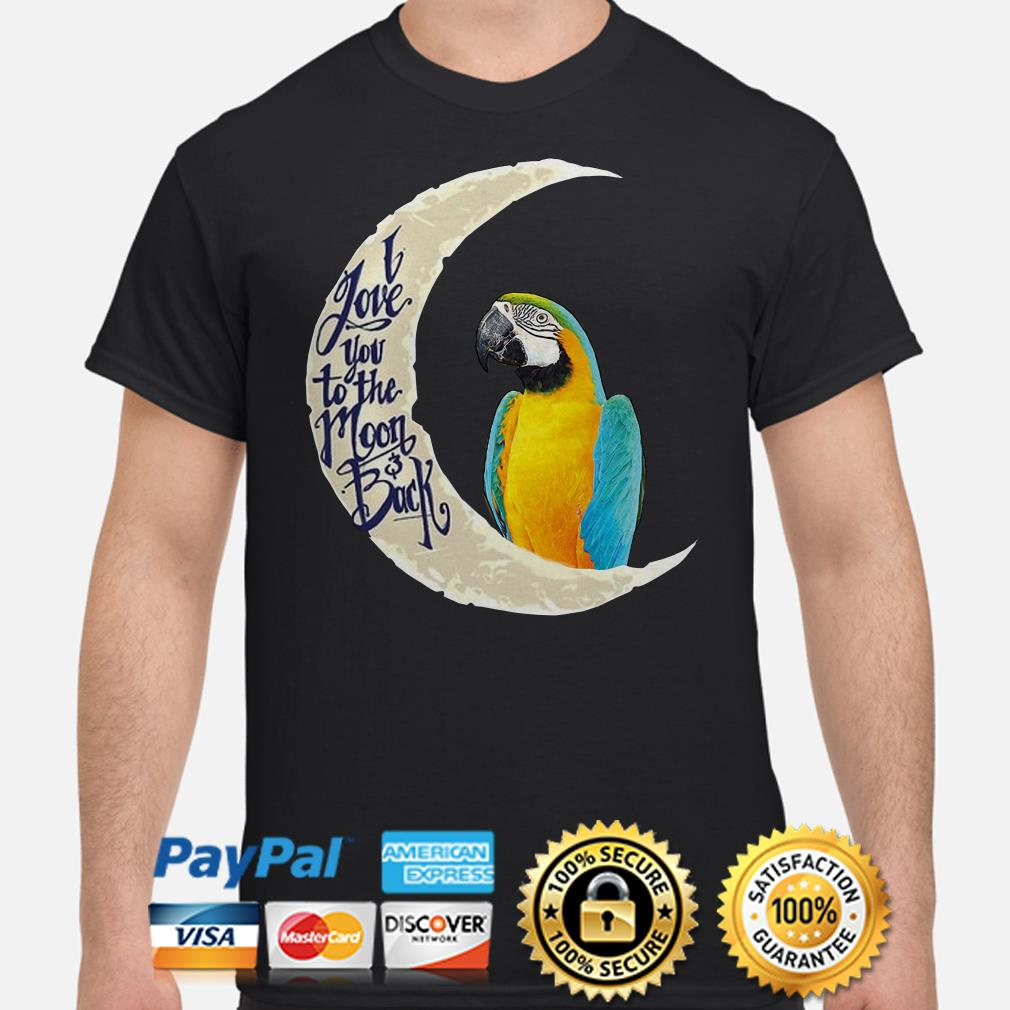 Parrot I love you to the moon and back shirt
