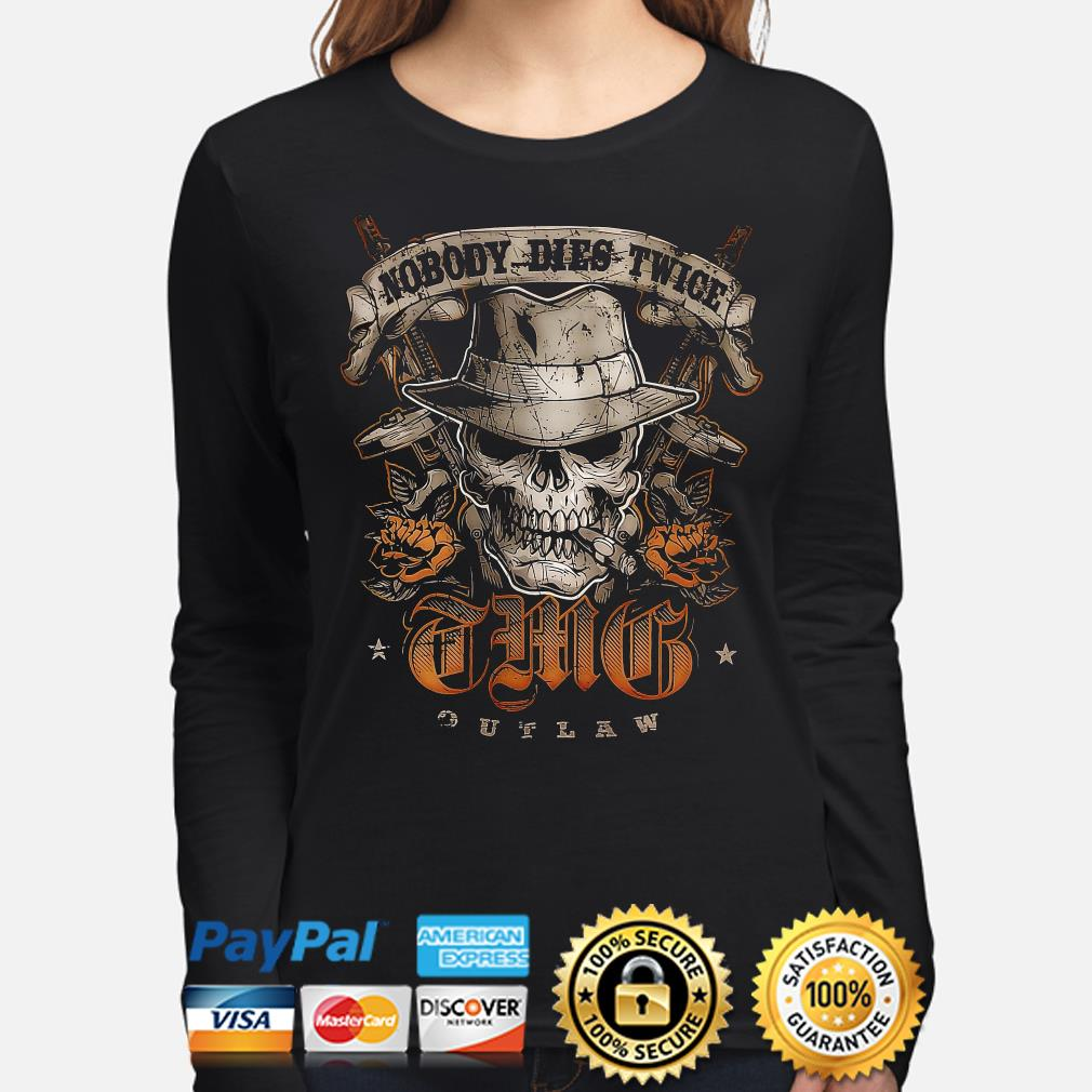 Skull nobody dies twice this outlaw s long-sleeve
