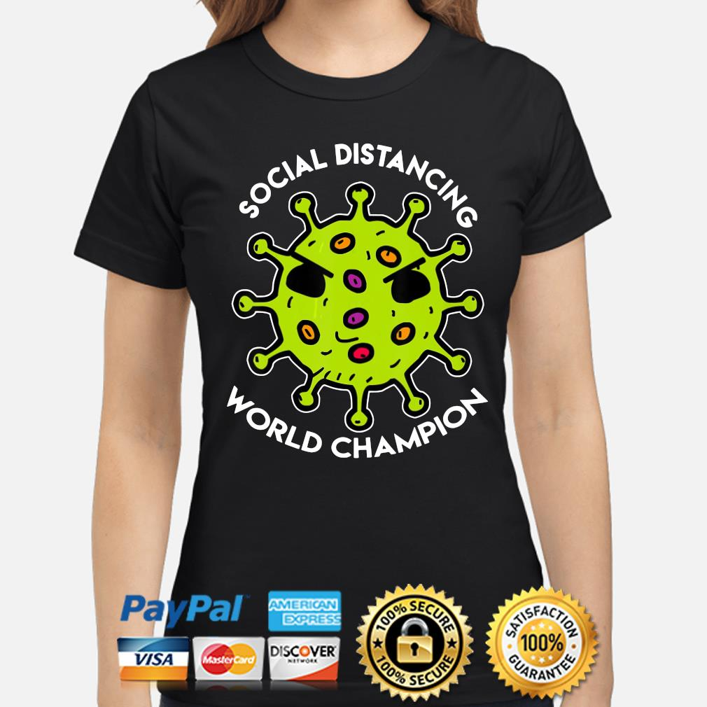 Social distancing world Champions coronavirus s ladies-shirt