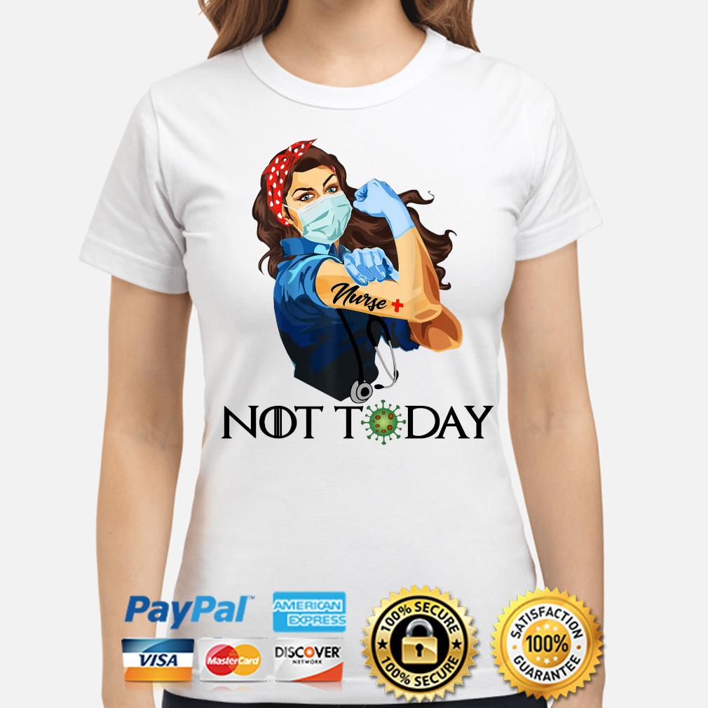 Strong Woman bandana nurse not today coronavirus s ladies-shirt