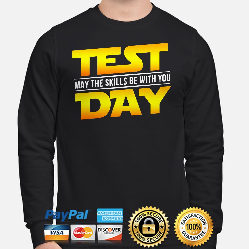 Star Wars test day may the skill be with you Sweater