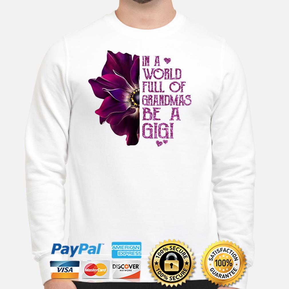 Anemone flower in a world full of grandmas be a Gigi Sweater