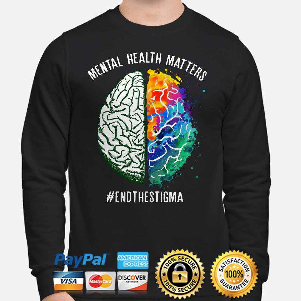 Mental health matters end the stigma Sweater