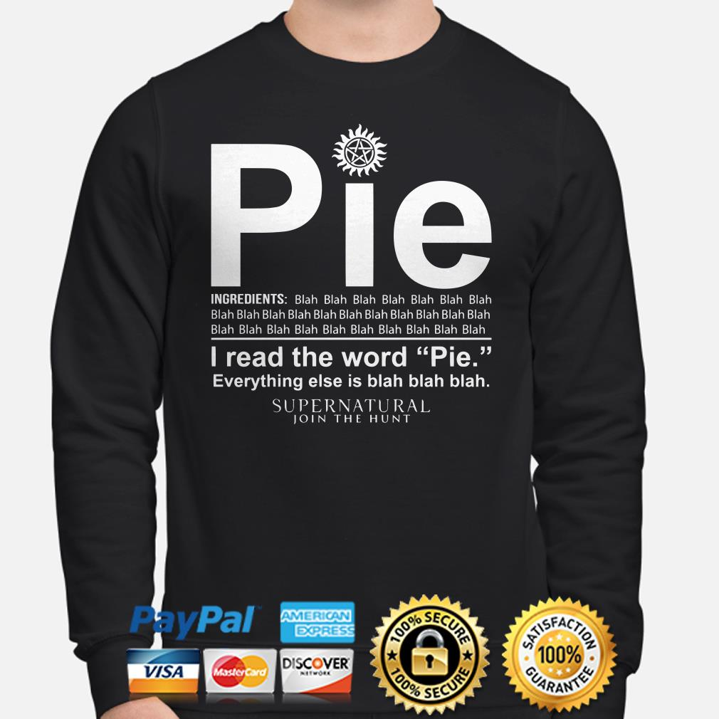 Supernatural Pie I read the word pie everything else is blah blah blah Sweater