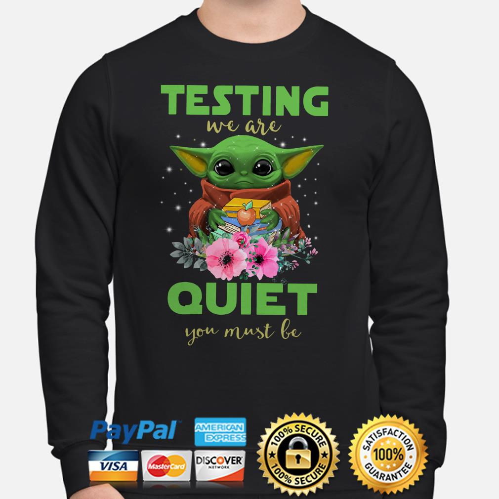 Teacher Baby Yoda testing we are quiet you must be Sweater