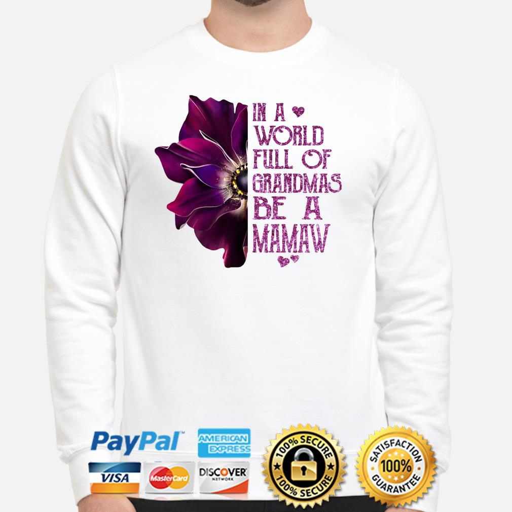 Anemone flower in a world full of grandmas be a Mamaw Sweater