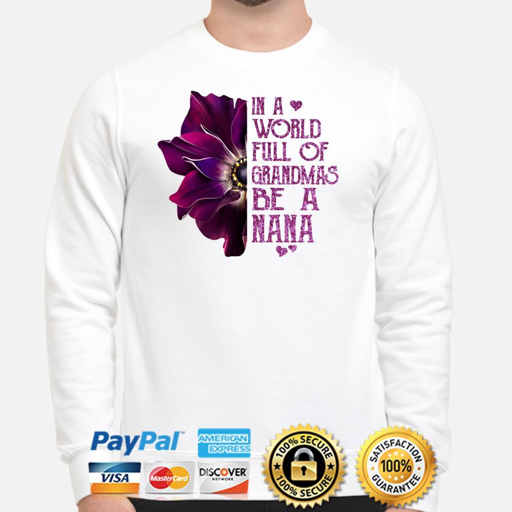 Anemone flower in a world full of grandmas be a Nana Sweater
