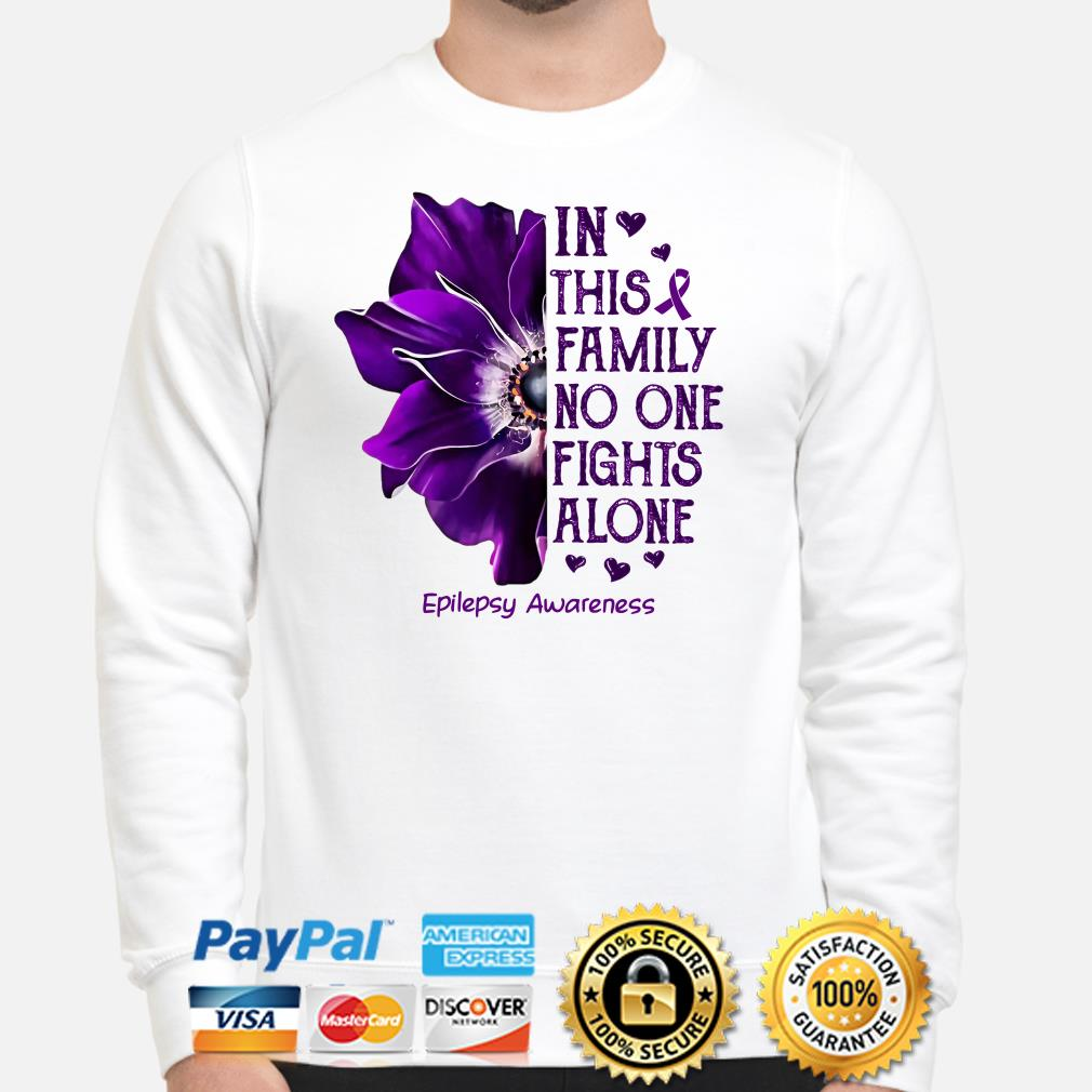 Anemone flower in this family no one fight alone epilepsy awareness Sweater
