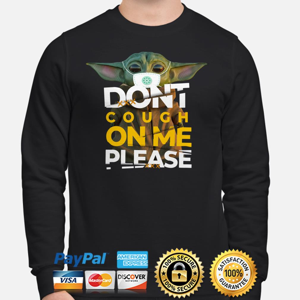 Baby Yoda Mask don't cough on me please Sweater