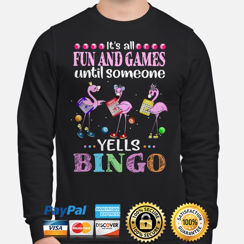 Flamingos it's all fun and games until someone yells bingo Sweater