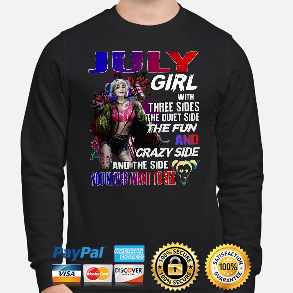 Harley Quinn July girl with three sides and the side you never want to see Sweater