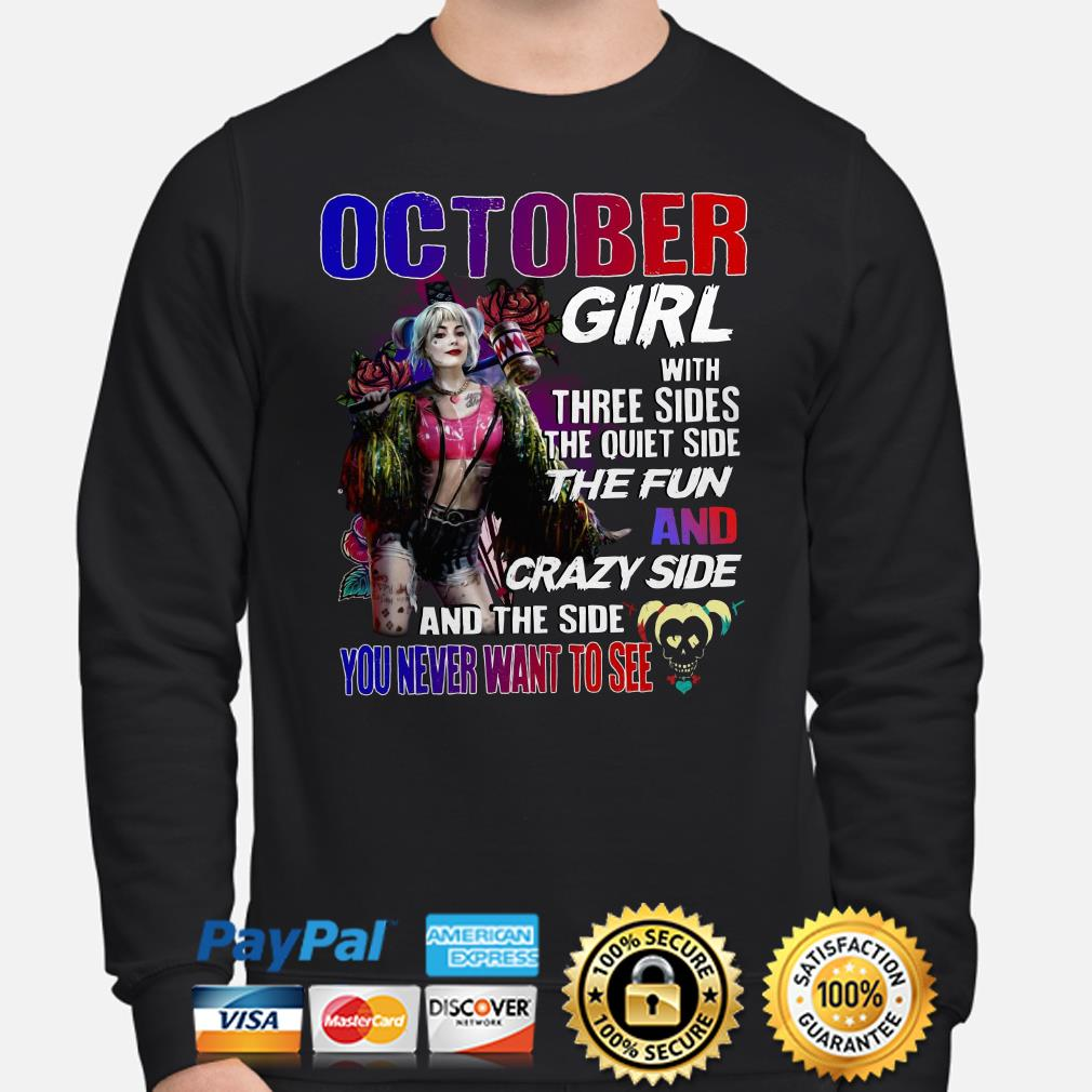 Harley Quinn October girl with three sides and the side you never want to see Ladies shirt