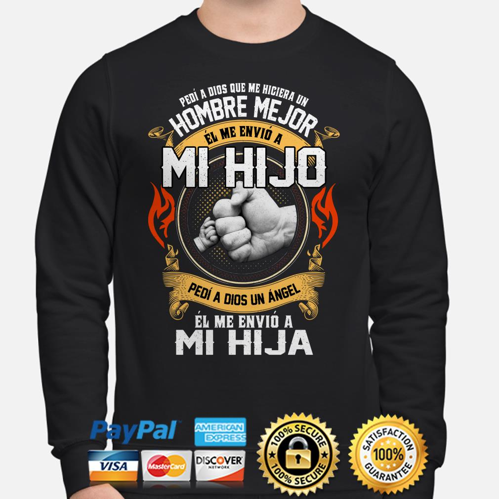 Pedi a dios que me hiciera un hombre me jor el me envio Mi Hijo Sweater