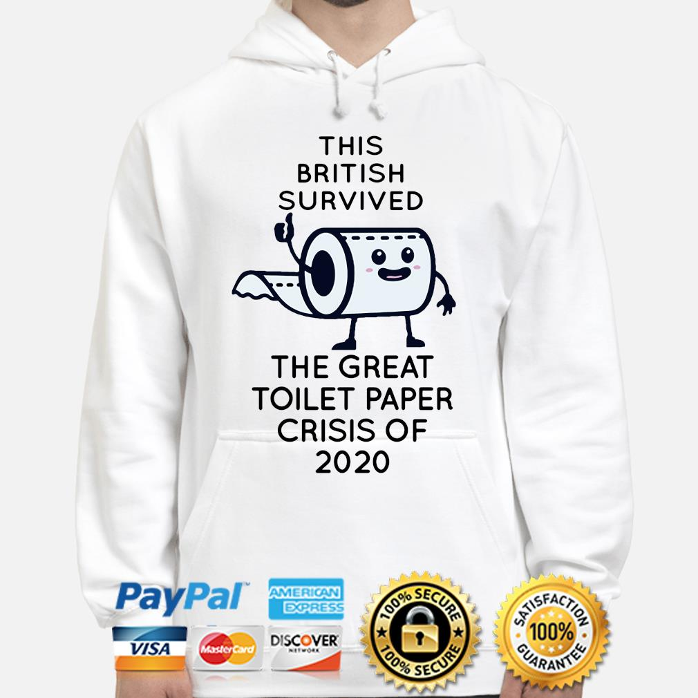 This British survived the great toilet paper crisis of 2020 s hoodie