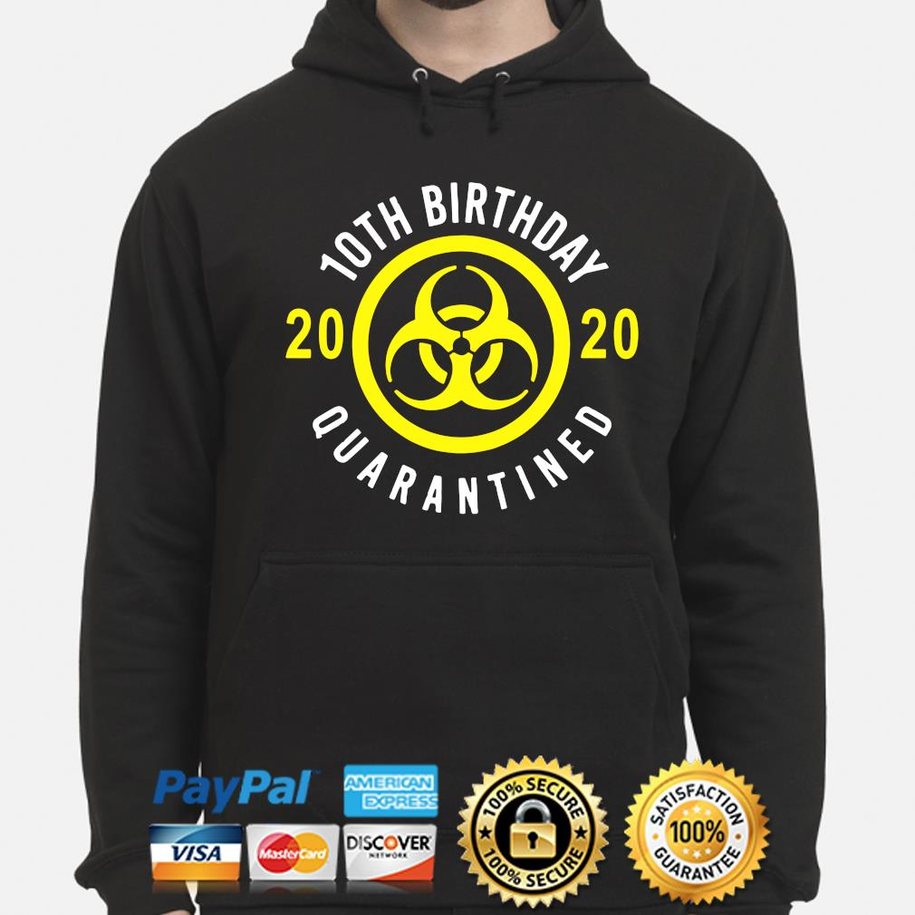 10th Birthday 2020 quarantined s hoodie