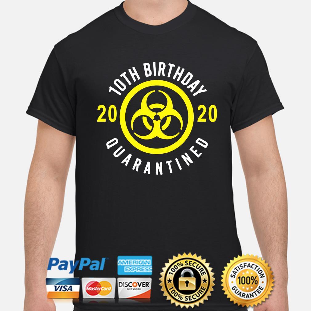 10th Birthday 2020 quarantined shirt