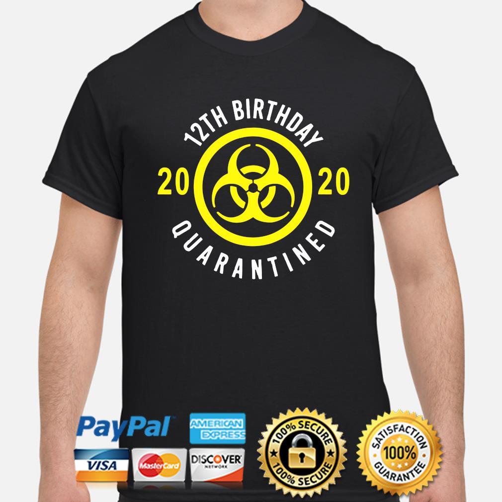 12th Birthday 2020 quarantined shirt