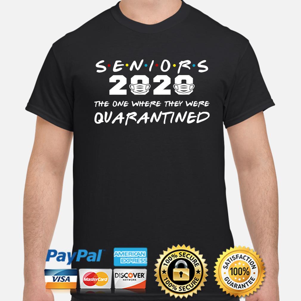 Seniors 2020 the one where they were quarantined shirt
