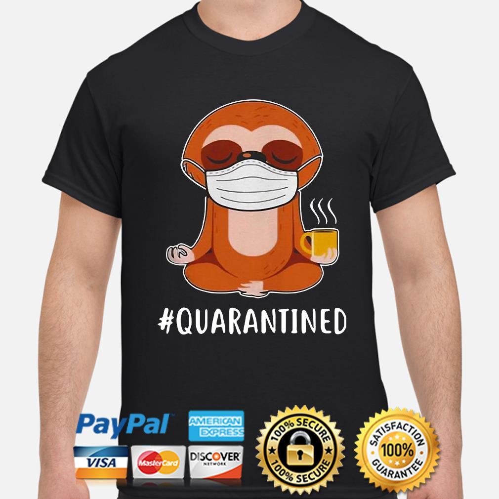Sloth Mask Namaste #Quarantined shirt