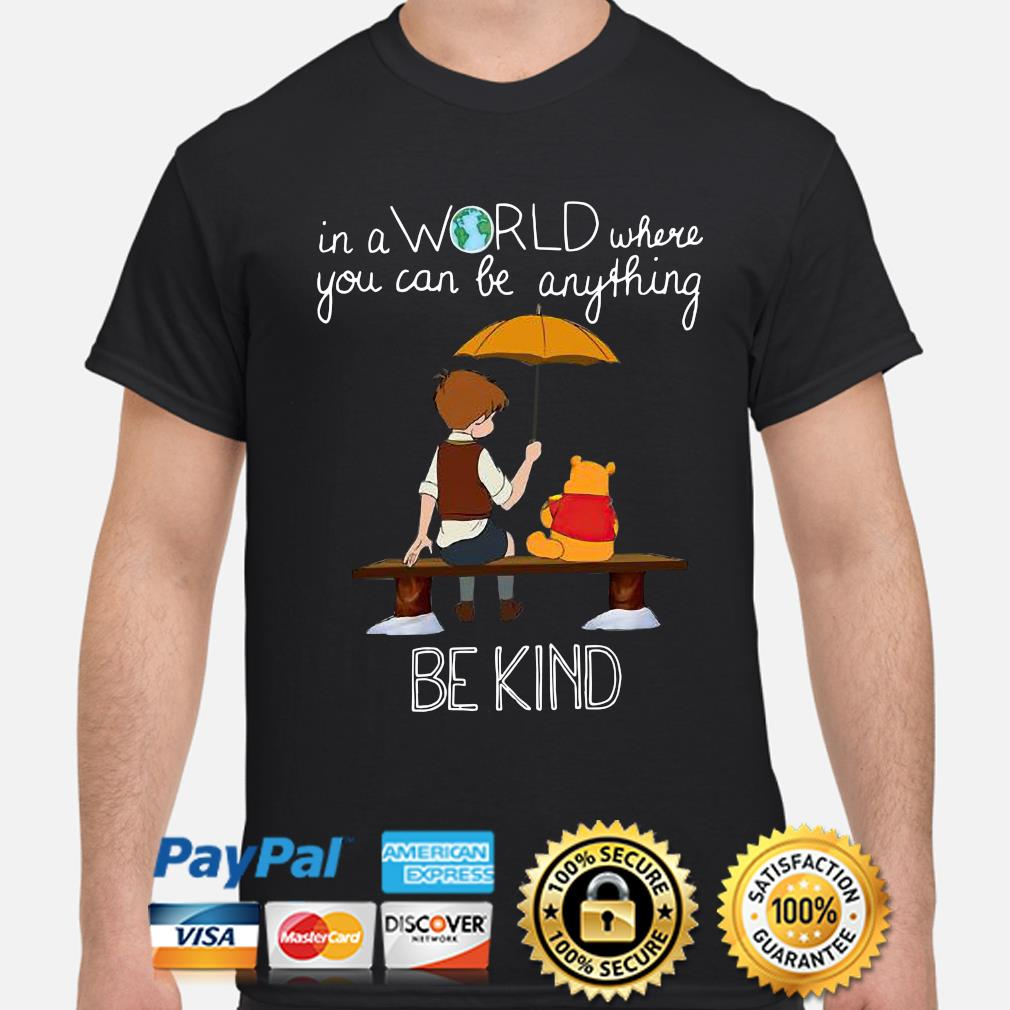 Charlie Brown and Pooh in a world where you can be any thing be kind shirt