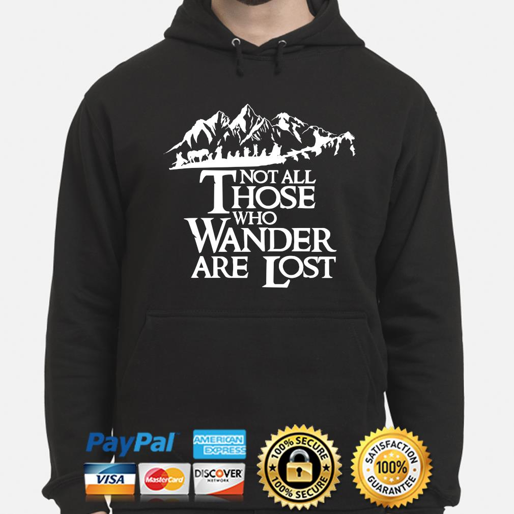 Not all those who wander are lost s hoodie