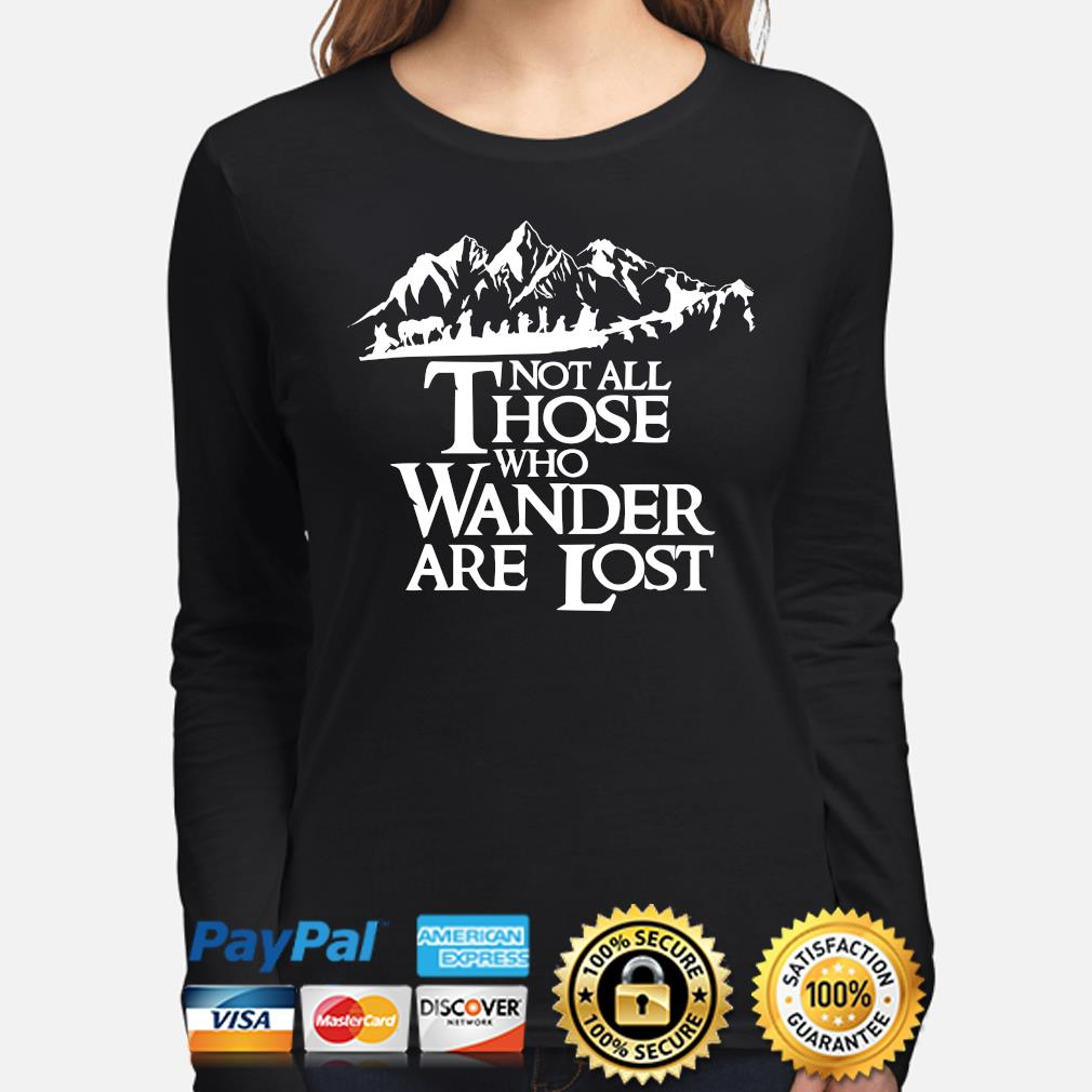 Not all those who wander are lost s long-sleeve
