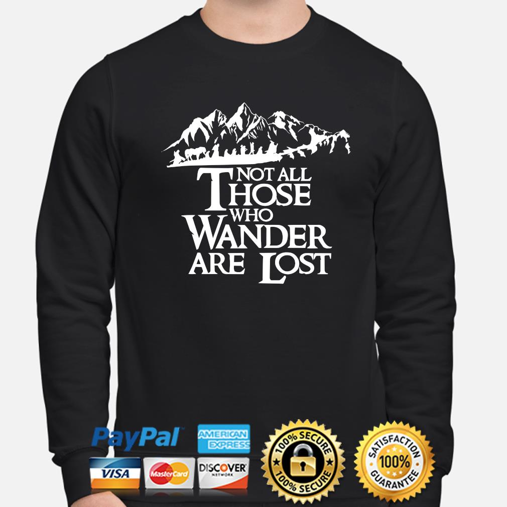 Not all those who wander are lost s sweater