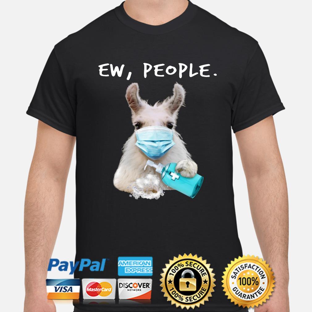 Llama face mask ew people shirt