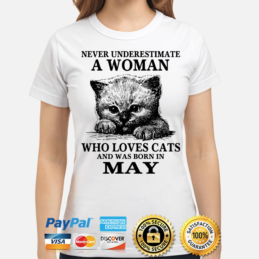 Never underestimate a woman who loves cats and was born in may s ladies-shirt