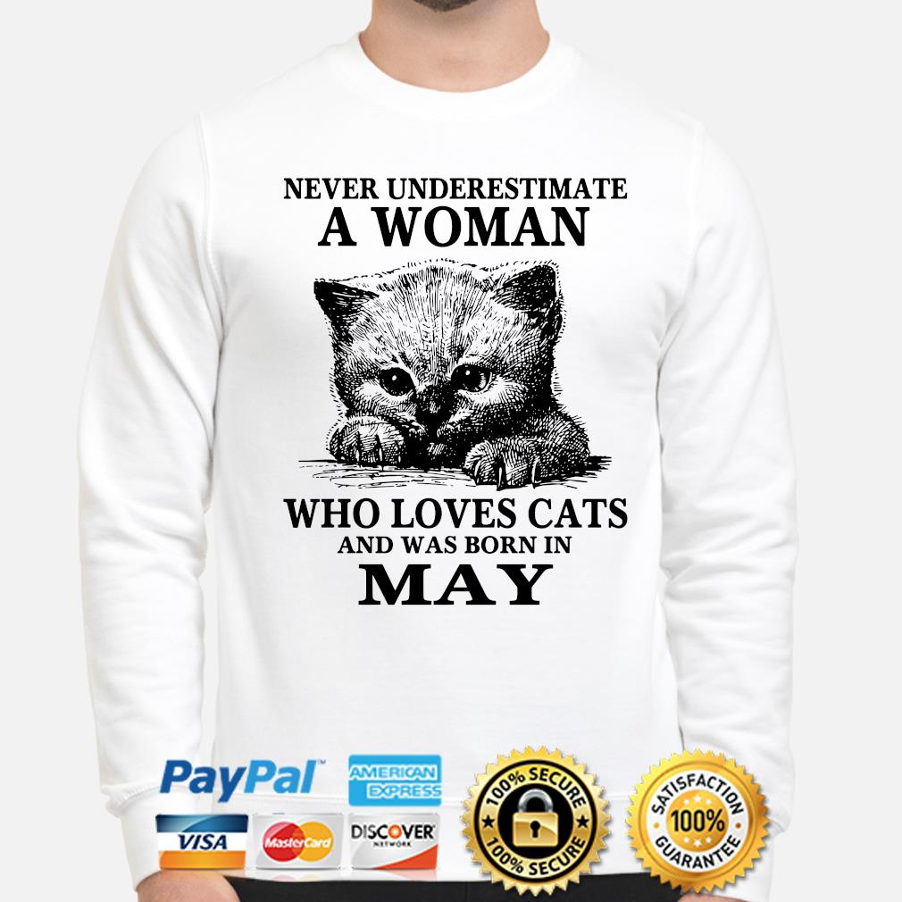 Never underestimate a woman who loves cats and was born in may s sweater