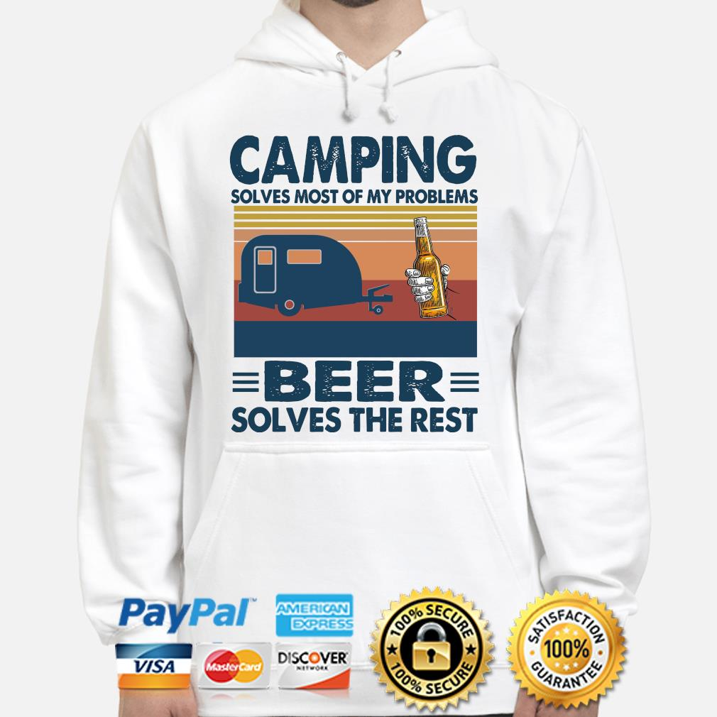 Camping solves most of my problems Beer solves the rest vintage s hoodie