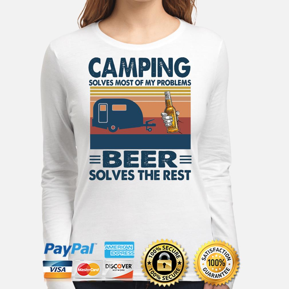 Camping solves most of my problems Beer solves the rest vintage s long-sleeve