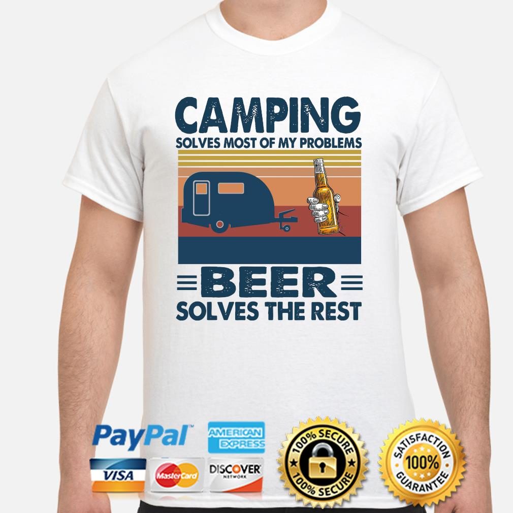Camping solves most of my problems Beer solves the rest vintage shirt