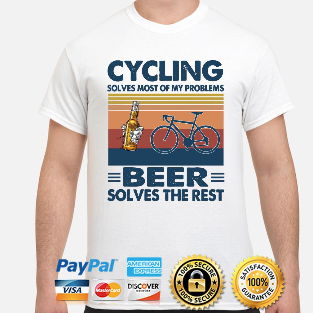 Cycling solves most of my problems Beer solves the rest vintage shirt