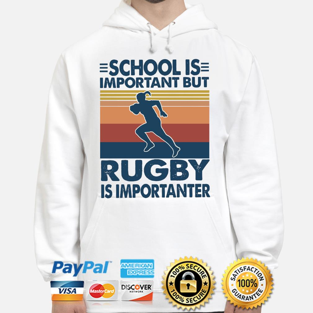 School is important but Rugby Is Importanter vintage s hoodie
