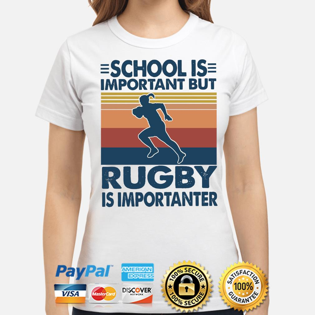 School is important but Rugby Is Importanter vintage s ladies-shirt