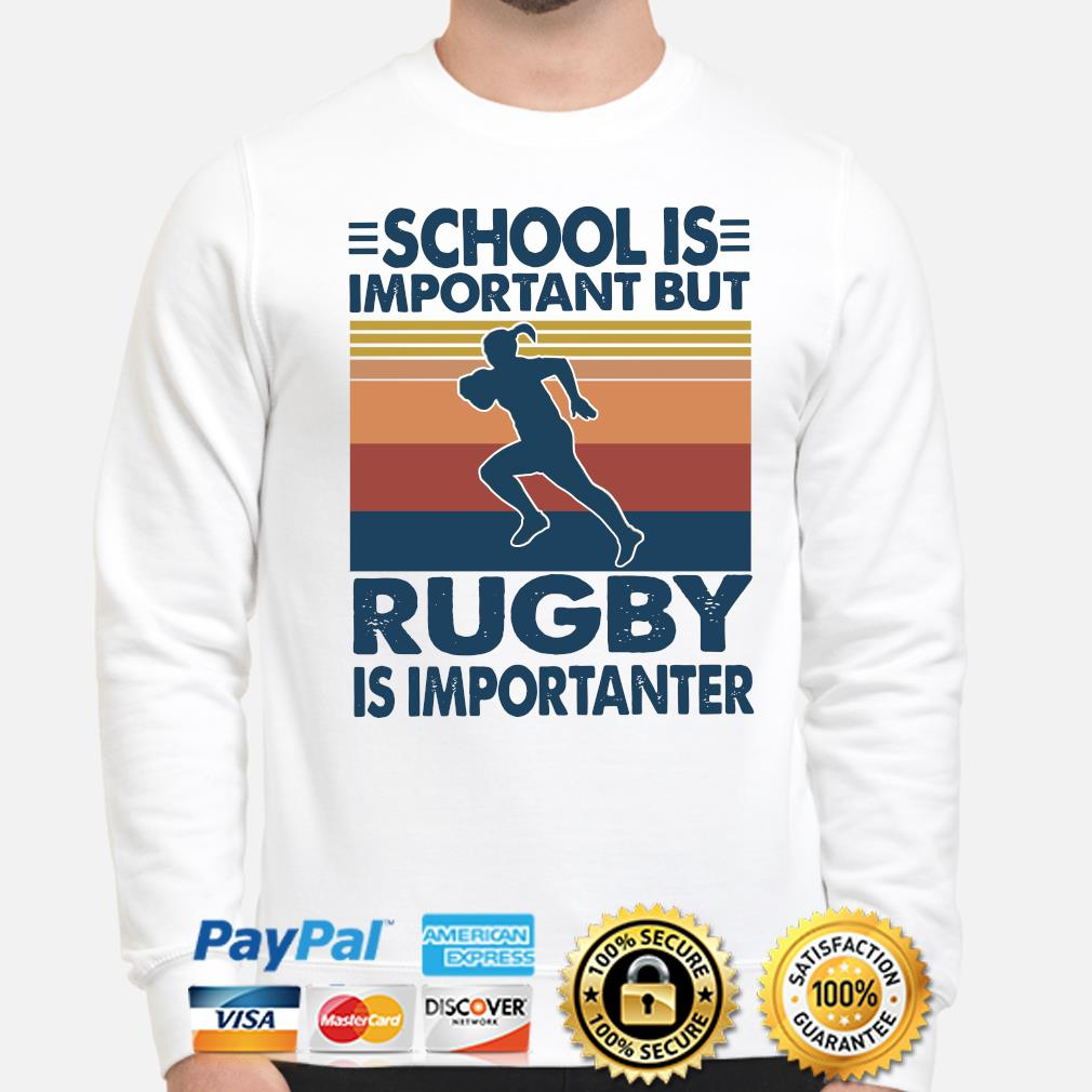 School is important but Rugby Is Importanter vintage s sweater