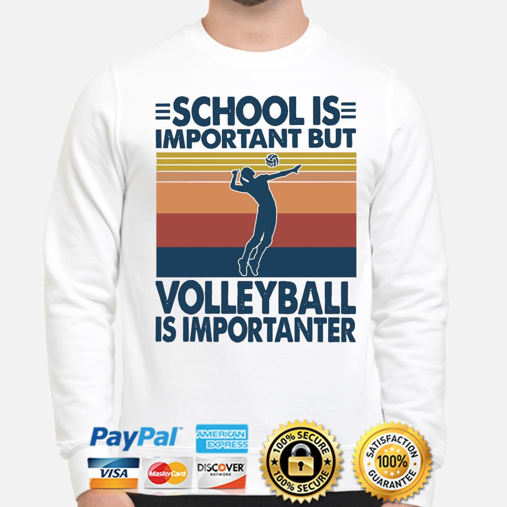 School is important but Volleyball is importanter vintage s sweater