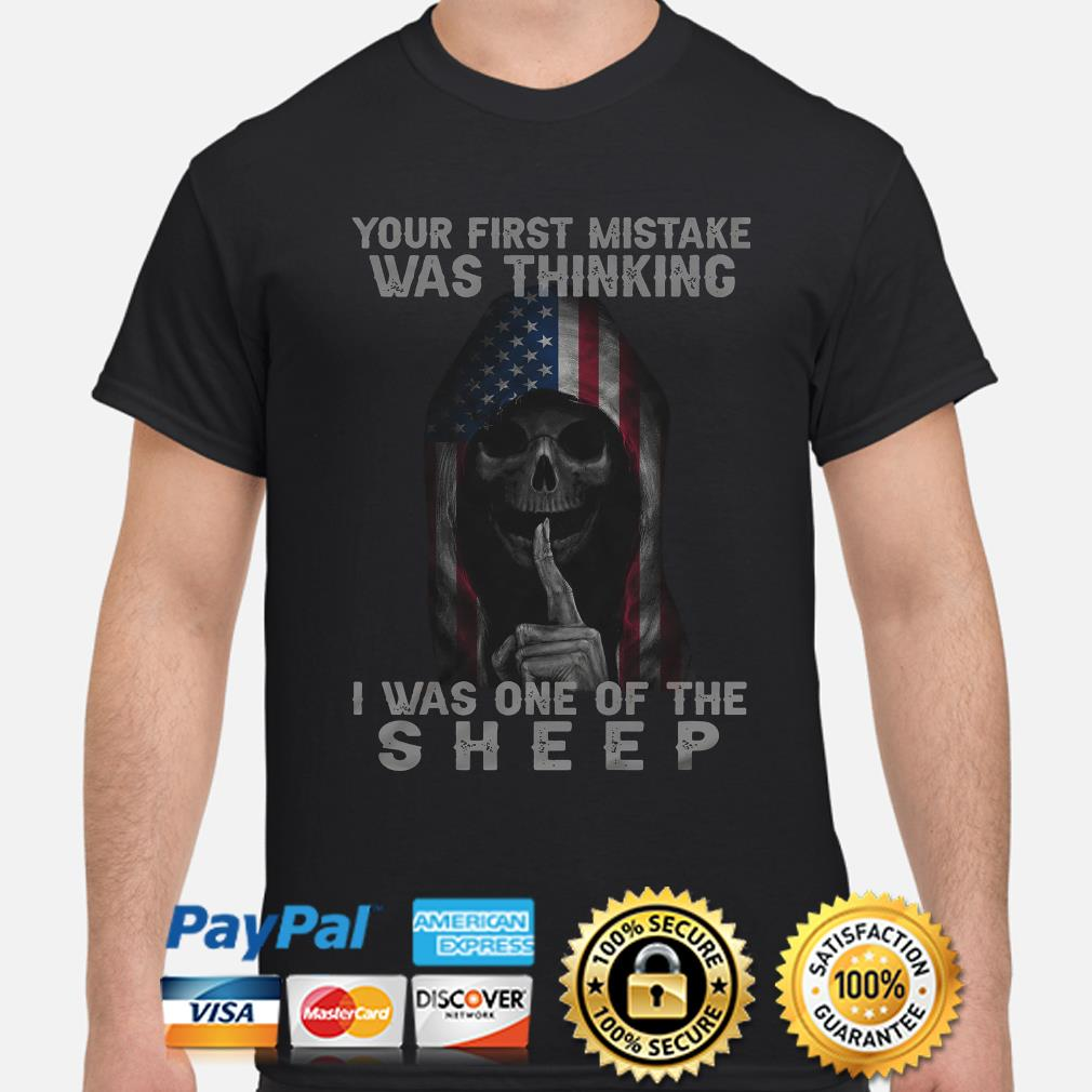 Skull American flag your first mistake was thinking I was one of the Sheep shirt