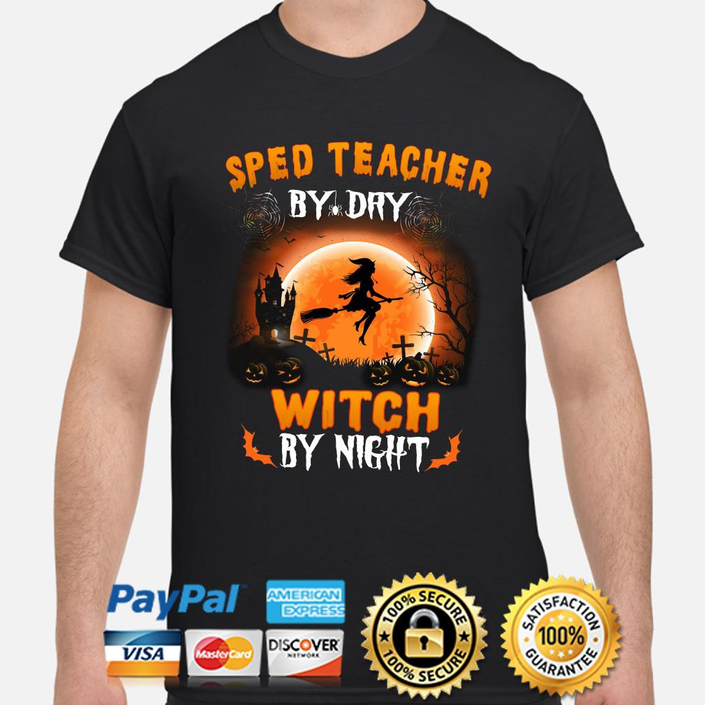 Sped teacher by day Witch by night Halloween shirt